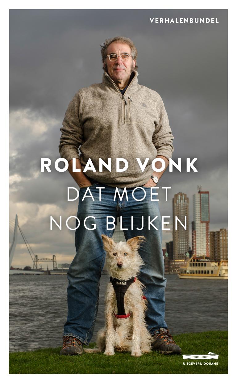 Dat moet nog blijken van Roland Vonk cover