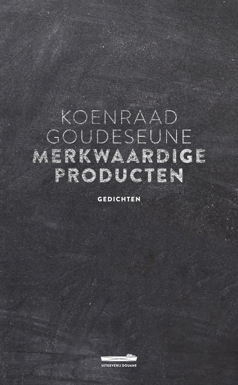 Merkwaardige producten is het nieuwe boek van Koenraad Goudeseune